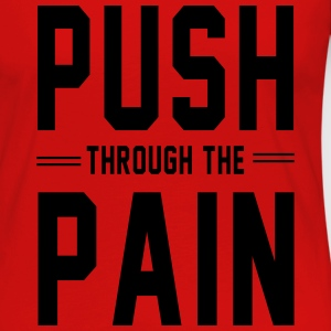 Push Through the Pain Women's T-Shirts - Women's Premium Long Sleeve T-Shirt