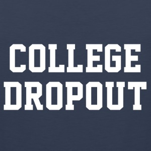 College Dropout T-shirt - Men's Premium Tank