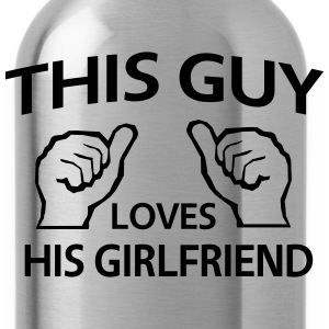 This guy loves his girlfriend T-Shirts - Water Bottle