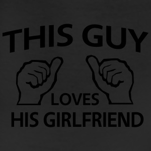 This guy loves his girlfriend T-Shirts - Leggings
