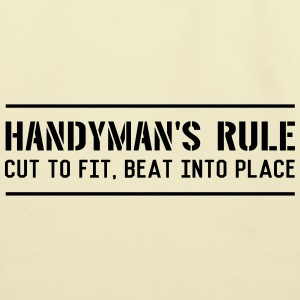 Handyman's Rule. Cut to Fit. Beat into Place T-Shirts - Eco-Friendly Cotton Tote