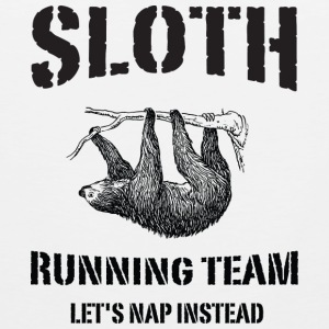 Sloth Running Team. Let's Nap Instead Women's T-Shirts - Men's Premium Tank