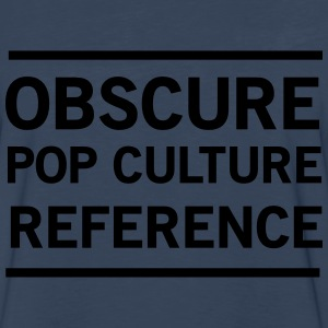 Obscure Pop Culture Reference T-Shirts - Men's Premium Long Sleeve T-Shirt
