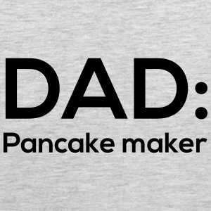 Dad: Pancake Maker T-Shirts - Men's Premium Tank
