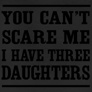 Can't Scare Me I have three daughters T-Shirts - Leggings