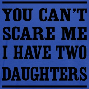 You can't scare me I have two daughters T-Shirts - Women's Flowy Tank Top by Bella