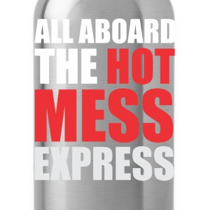All aboard the hot mess express T-Shirts - Water Bottle