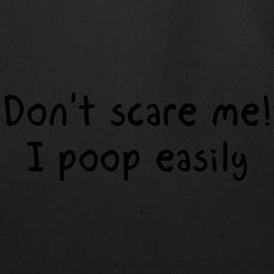 Don't scare me I poop easily Women's T-Shirts - Eco-Friendly Cotton Tote