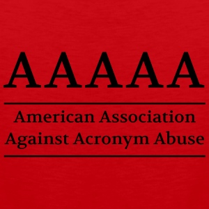 American Association Against Acronym Abuse Women's T-Shirts - Men's Premium Tank