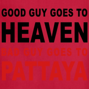 GOOD GUY GOES TO HEAVEN BAD GUY GOES TO PATTAYA - Adjustable Apron