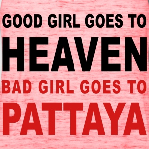 GOOD GIRL GOES TO HEAVEN BAD GIRL GOES TO PATTAYA - Women's Flowy Tank Top by Bella