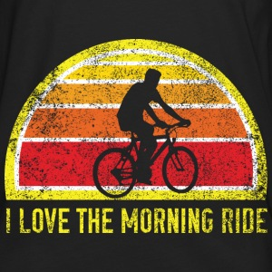 I Love the Morning Ride Women's T-Shirts - Men's Premium Long Sleeve T-Shirt