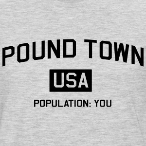 Pound Town Population You T-Shirts - Men's Premium Long Sleeve T-Shirt