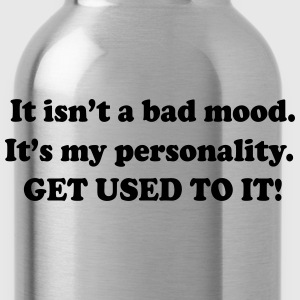 Not a Bad Mood. It's My Personality Women's T-Shirts - Water Bottle