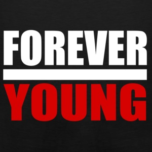 For Ever Young T-Shirts - Men's Premium Tank