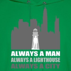 Always A Man Always A Lighthouse Always a City T-Shirts - Men's Hoodie