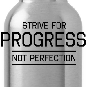 Strive for Progress Not Perfection Women's T-Shirts - Water Bottle