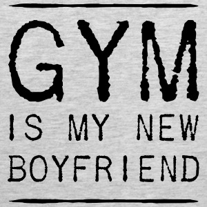 Gym is my new boyfriend Women's T-Shirts - Men's Premium Tank