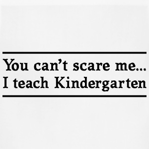 Can't Scare Me. I teach Kindergarten T-Shirts - Adjustable Apron
