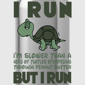 I Run. I'm slower than a turtle but I Run T-Shirts - Water Bottle