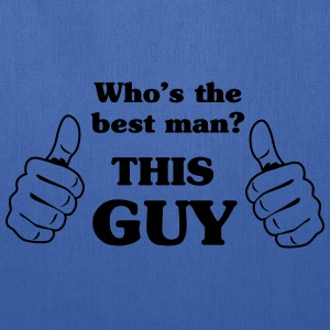 Who's the best man? This Guy T-Shirts - Tote Bag