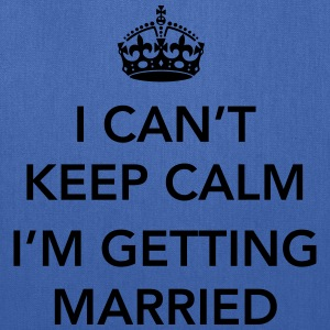 I Can't keep calm I'm getting married T-Shirts - Tote Bag