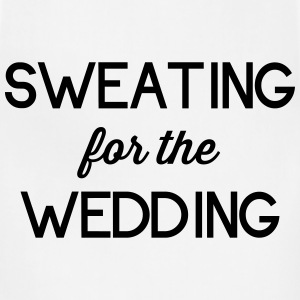 Sweating for the Wedding T-Shirts - Adjustable Apron