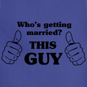 Who's Getting Married. This Guy T-Shirts - Adjustable Apron