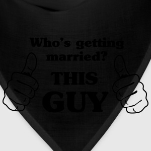 Who's Getting Married. This Guy T-Shirts - Bandana