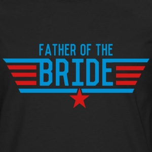 Top Father of the Bride T-Shirts - Men's Premium Long Sleeve T-Shirt