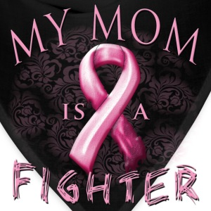 My Mom Is A Fighter T-Shirts - Bandana