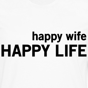 Happy Wife. Happy Life T-Shirts - Men's Premium Long Sleeve T-Shirt