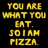 You are what you eat. So I am pizza T-Shirts - Men's Premium T-Shirt