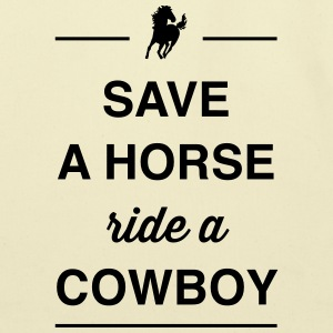 Save a Horse, Ride a Cowboy T-Shirts - Eco-Friendly Cotton Tote