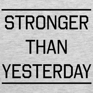 Stronger than Yesterday Women's T-Shirts - Men's Premium Tank