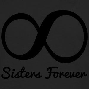 Sisters Forever Infinity Women's T-Shirts - Men's Premium Long Sleeve T-Shirt
