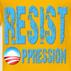 Resist Oppression Anti Obama Kids' Shirts - Toddler Premium T-Shirt