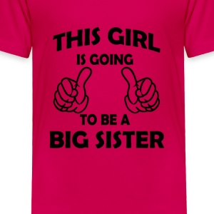 this girl is going to be a big sister  Kids' Shirts - Toddler Premium T-Shirt