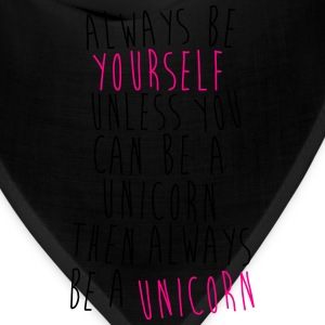 Always Be The Unicorn! - Bandana