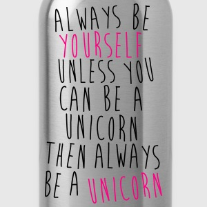 Always Be The Unicorn! - Water Bottle
