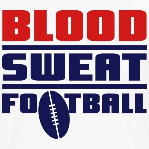 Blood Sweat Football T-Shirts - Men's Premium Long Sleeve T-Shirt