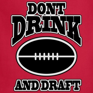 Don't drink and draft T-Shirts - Adjustable Apron