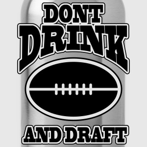 Don't drink and draft T-Shirts - Water Bottle