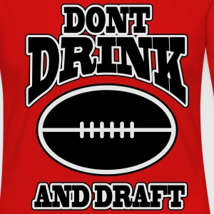 Don't drink and draft T-Shirts - Women's Premium Long Sleeve T-Shirt