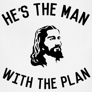 Jesus. He's the man with the plan Women's T-Shirts - Adjustable Apron