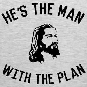 Jesus. He's the man with the plan Women's T-Shirts - Men's Premium Tank