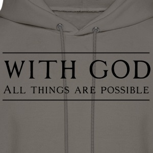 With God All Things Are Possible T-Shirts - Men's Hoodie
