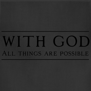 With God All Things Are Possible T-Shirts - Adjustable Apron