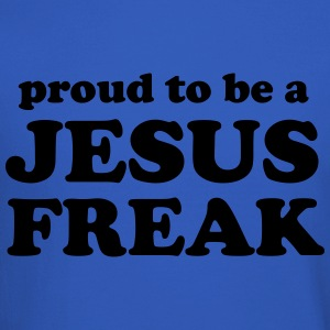 Proud to be a Jesus Freak T-Shirts - Crewneck Sweatshirt