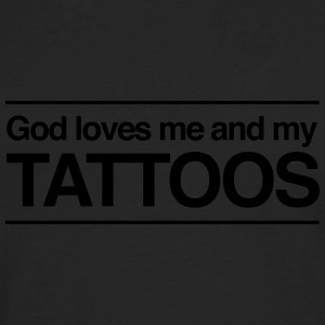 God loves me and my tattoos Women's T-Shirts - Men's Premium Long Sleeve T-Shirt